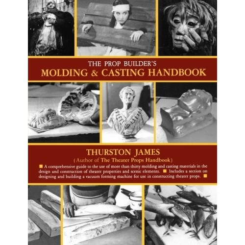 James Thurston: Molding & Casting Handbook / The Prop Builder's
