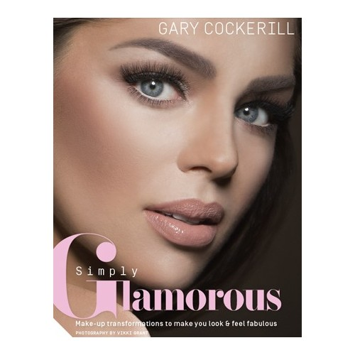 Simply Glamorous - Gary Cockerill / Sminkes könyv